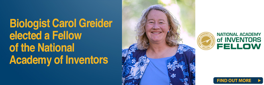 Carol Greider elected a Fellow of the National Academy of Inventors banner